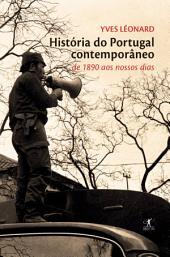 História do Portugal contemporâneo: de 1890 aos nossos dias