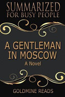 Download Summary   a Gentleman in Moscow Book