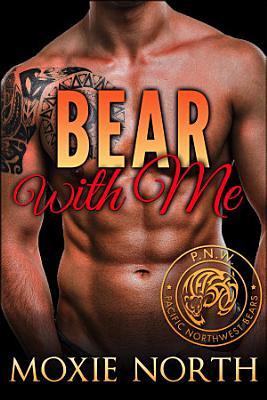 Bear With Me  Shifter Romance  PDF