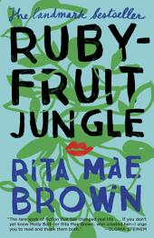 Rubyfruit Jungle: A Novel