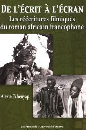 De l'écrit à l'écran: Les réécritures filmiques du roman africain francophone