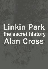 Linkin Park: the secret history