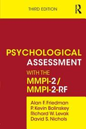 Psychological Assessment with the MMPI-2/MMPI-2-RF: Edition 3