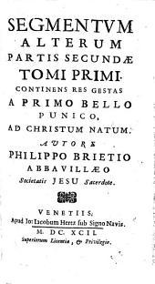 Annales Mundi Seu Chronicon Universale: Continens Res Gestas A Primo Bello Punico, Ad Christum Natum. Segmentvm Alterum. Partis Secundae. Tomi Primi, Volume 1, Page 2