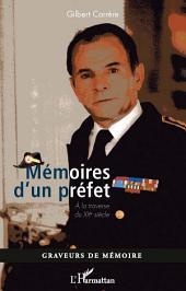 Mémoires d'un préfet : A la traverse du XXème siècle