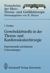 Gewebeklebstoffe in der Thorax- und Kardiovaskularchirurgie: Experimentelle und klinische Untersuchungen