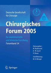 Chirurgisches Forum 2005 für experimentelle und klinische Forschung: 122. Kongress der Deutschen Gesellschaft für Chirurgie München, 05. - 08.04.2005