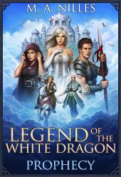 Legend of the White Dragon: Prophecy