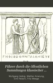 Führer durch die öffentlichen Sammlungen klassischer Altertümer in Rom: Band 1