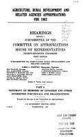 Agriculture  Rural Development  and Related Agencies Appropriations for 1982  Testimony of members of Congress and other interested individuals and organizations PDF