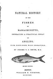 Natural History of the Fishes of Massachusetts: Embracing a Practical Essay on Angling : with Fifty-four Wood Engravings