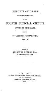 Reports of Cases Decided in the Circuit Courts of the United States for the Fourth Circuit: Volume 5