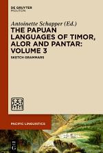 The Papuan Languages of Timor, Alor and Pantar: Volume 3