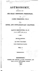 Astronomy: explained upon Sir Isaac Newton's principles, Volume 1