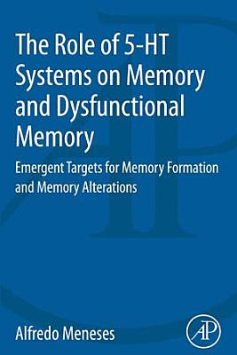 The Role of 5 HT Systems on Memory and Dysfunctional Memory PDF