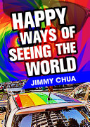 Happy Ways of Seeing the World: A Philosophical Piece