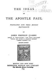 The Ideas of the Apostle Paul Translated Into Their Modern Equivalents