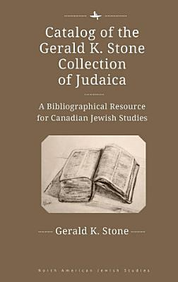 Catalog of the Gerald K  Stone Collection of Judaica PDF