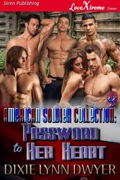 The American Soldier Collection 9: Password to Her Heart [The American Soldier Collection 9]