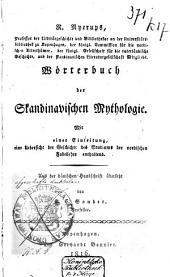 Wörterbuch der skandinavischen Mythologie: Mit einer Einleitung, eine Uebersicht der Geschichte des Studiums der nordischen Fabellehre enthaltend. Aus der dänischen Handschrift übers
