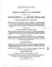 Extracts taken from Harod's History of Stamford, relating to the navigation of the river Welland, from Stamford to the sea; with observations [&c.] by S. Edwards: Volume 15