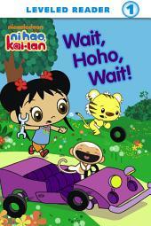 Wait, Hoho, Wait! (Ni Hao, Kai-Lan)