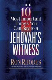 The 10 Most Important Things You Can Say to a Jehovah's Witness