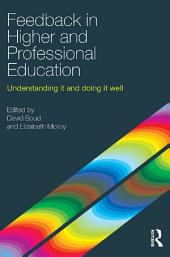Feedback in Higher and Professional Education: Understanding it and doing it well