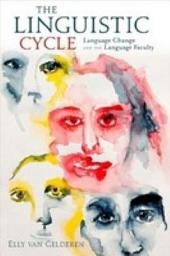 The Linguistic Cycle : Language Change and the Language Faculty: Language Change and the Language Faculty