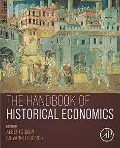 The Handbook of Historical Economics