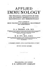 Applied Immunology: The Practical Application of Sera and Bacterins, Prophylactically, Diagnostically and Therapeutically, with an Appendix on Serum Treatment of Hemorrhage, Organotherapy and Chemotherapy