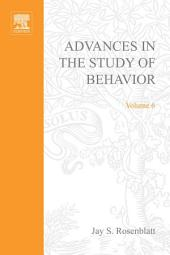 Advances in the Study of Behavior: Volume 6