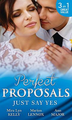 Just Say Yes  Waking Up Married   The Heir s Chosen Bride   The Throw Away Bride PDF