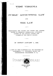 Public Accounting Law and the Law Prescribing the Duties and Fixing the Compensation of Sheriffs, Prosecuting Attorneys, Clerks of the County Courts and Clerks of the Circuit Courts: In Effect January 1, 1909 ...
