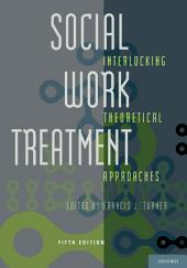 Social Work Treatment: Interlocking Theoretical Approaches, Edition 5