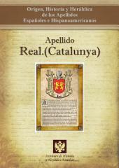 Apellido Real.(Catalunya): Origen, Historia y heráldica de los Apellidos Españoles e Hispanoamericanos