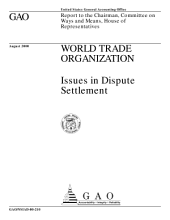 World Trade Organization : issues in dispute settlement : report to the chairman, Committee on Ways and Means, House of Representatives