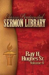 Classic Pentecostal Sermon Library: Volume 4