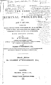 The Code of Criminal Procedure: Being Act V of 1898, Together with Rulings, Circular Orders, Notifications, Etc. ...