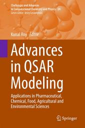 Advances in QSAR Modeling: Applications in Pharmaceutical, Chemical, Food, Agricultural and Environmental Sciences