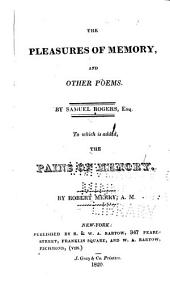 The Pleasures of Memory; and Other Poems: To which is Added, The Pains of Memory