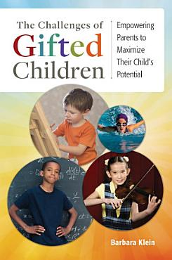 The Challenges of Gifted Children  Empowering Parents to Maximize Their Child s Potential PDF