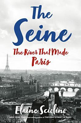 The Seine  The River that Made Paris