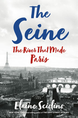 The Seine  The River that Made Paris