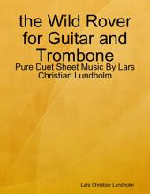 the Wild Rover for Guitar and Trombone - Pure Duet Sheet Music By Lars Christian Lundholm
