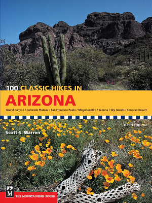 100 Classic Hikes in Arizona  3rd Edition