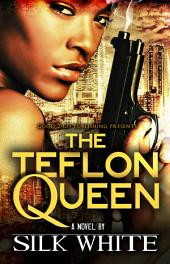 The Teflon Queen: Volume 1
