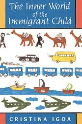 The Inner World Of The Immigrant Child Book PDF