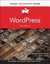 WordPress: Visual QuickStart Guide, Edition 3