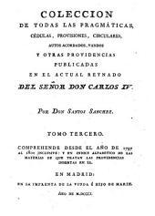 Colección de todas las pragmáticas, cédulas, provisiones, circulares, autos acordados, vandos y otras providencias publicadas en el actual reynado del señor don Carlos IV